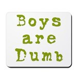 Boys are Dumb Mousepad