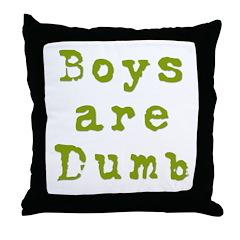 Boys are Dumb Throw Pillow