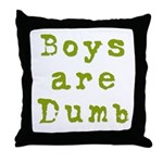 Boys are Dumb Throw Pillow