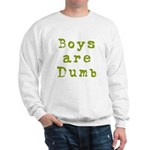 Boys are Dumb Sweatshirt