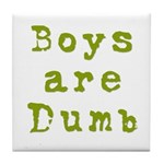 Boys are Dumb Tile Coaster