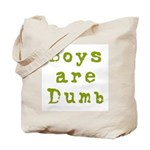 Boys are Dumb Tote Bag