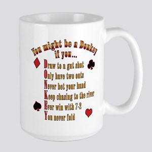 YOU MIGHT BE A DONKEY Large Mug