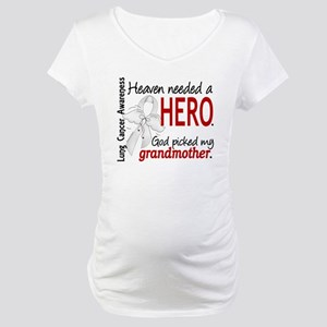 Heaven Needed a Hero Lung Cancer Maternity T-Shirt