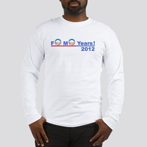 """Obama 2012 - """"4 More Years!"""" Long Sleeve"""