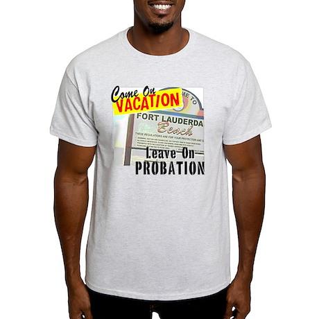 Fort Lauderdale Vacation Probation Light T-Shirt
