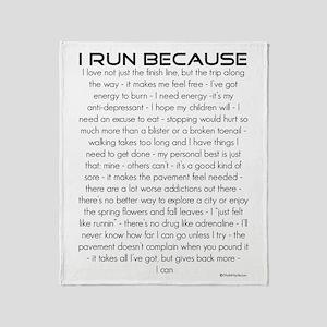 I Run Because Throw Blanket
