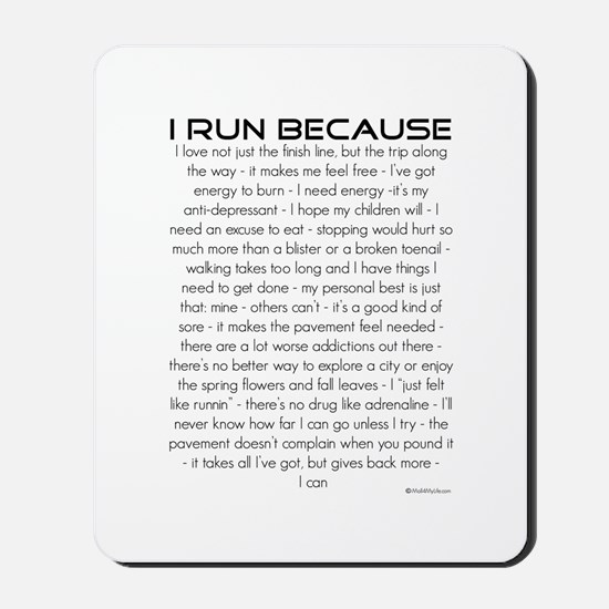 I Run Because Mousepad