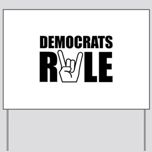 Democrats Rule Yard Sign