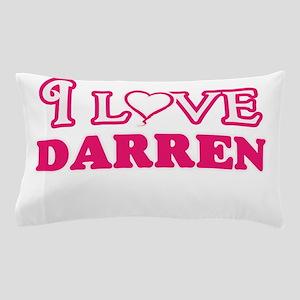 I Love Darren Pillow Case