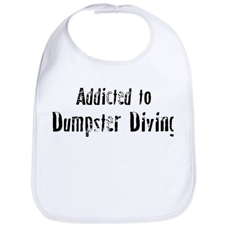 Addicted to Dumpster Diving Bib