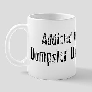 Addicted to Dumpster Diving Mug