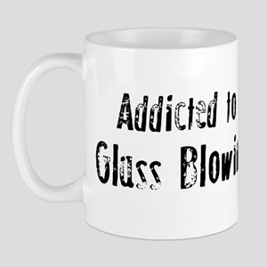 Addicted to Glass Blowing Mug
