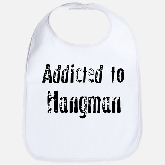 Addicted to Hangman Bib