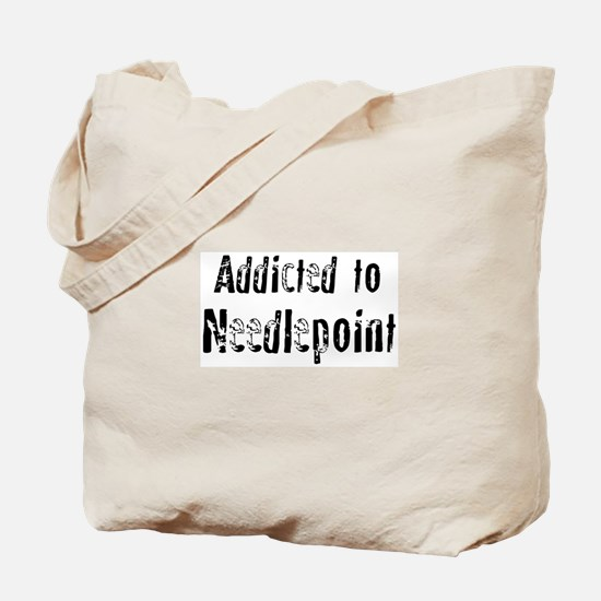Addicted to Needlepoint Tote Bag