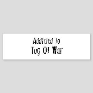 Addicted to Tug Of War Bumper Sticker