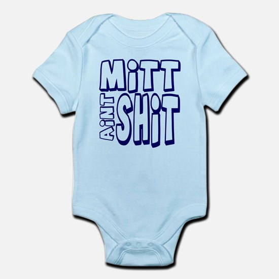 Mitt Ain't Shit! Infant Bodysuit