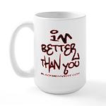 I'm Better 2 Large Mug
