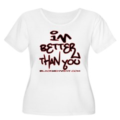 I'm Better 2 T-Shirt