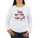 I'm Better 2 Women's Long Sleeve T-Shirt