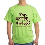 I'm Better 2 Green T-Shirt