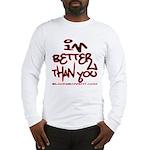 I'm Better 2 Long Sleeve T-Shirt