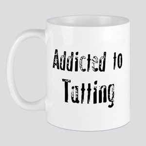 Addicted to Tatting Mug