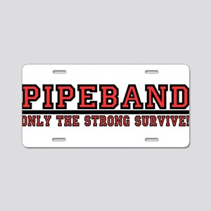 Pipe Band: Only the Strong Su Aluminum License Pla