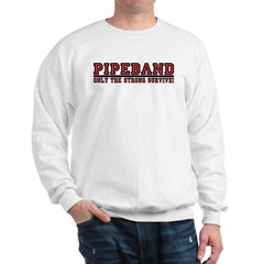 Pipe Band: Only the Strong Su Sweatshirt