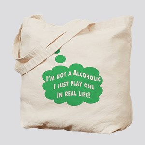 I'm Not A alcoholic / Tote Bag