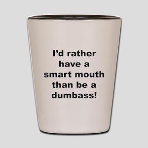 Smart Mouth / Dumbass Shot Glass