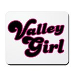 Valley Girl #1 Mousepad