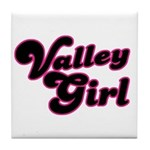 Valley Girl #1 Tile Coaster