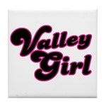 Valley Girl #1 Tile Coaster