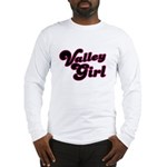 Valley Girl #1 Long Sleeve T-Shirt