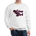 Valley Girl #1 Sweatshirt