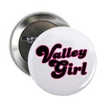 Valley Girl #1 Button