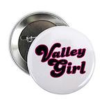 Valley Girl #1 Button