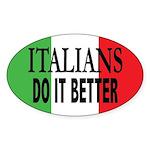 Italians Do It Better Oval Sticker