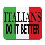 Italians Do It Better Mousepad