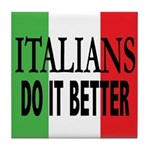 Italians Do It Better Tile Coaster