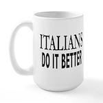 Italians Do It Better Large Mug