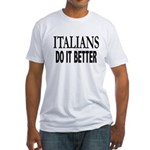 Italians Do It Better Fitted T-shirt