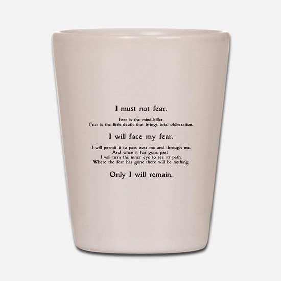 Litany Against Fear Shot Glass