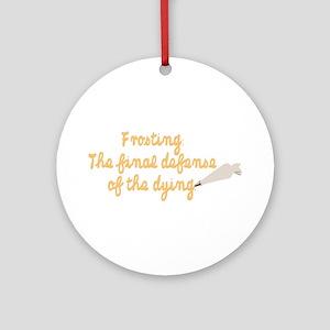 What a delicious defense. Ornament (Round)