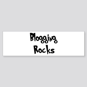 Blogging Rocks Bumper Sticker