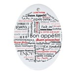 Bon appetit in different lang Ornament (Oval)