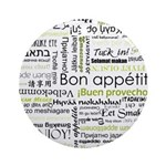 Bon appetit in other language Ornament (Round)