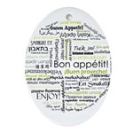 Bon appetit in other language Ornament (Oval)