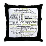 Bon appetit in other language Throw Pillow
